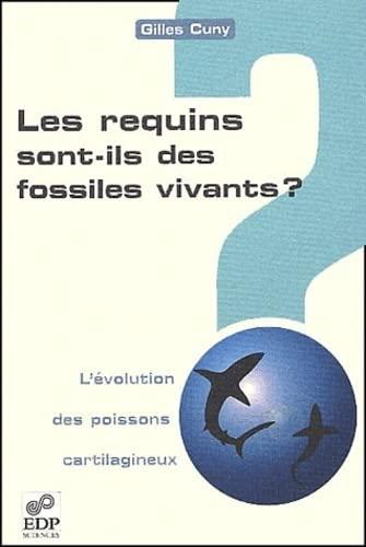 9782868835383: Les requins sont-ils des fossiles vivants? l'evolution des poissons cartila