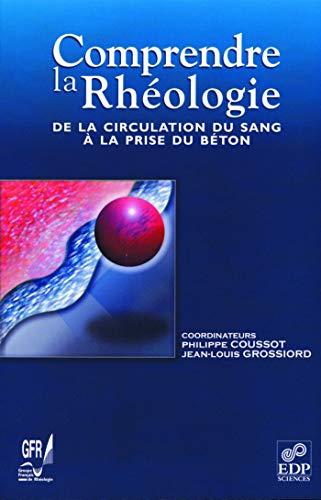 9782868835468: Comprendre la rhéologie : De la circulation du sang à la prise du béton