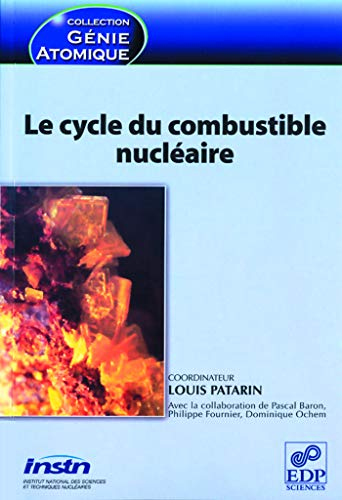 Le cycle du combustible nucléaire: Louis Patarin