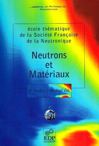 Neutrons et Materiaux (French Edition): Paulus W et Me