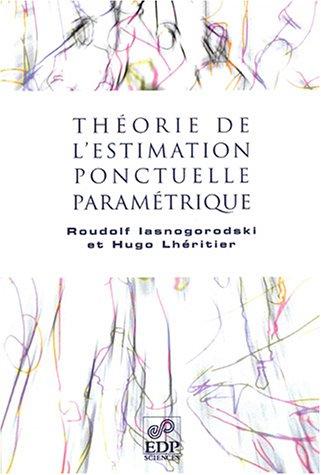 Théorie de l'estimation ponctuelle paramétrique (French Edition): ...