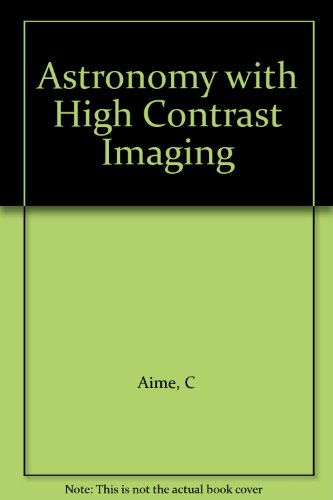 Astronomy with High Contrast Imaging: From Planetary Systems to Active Galactic Nuclei. Nice, ...