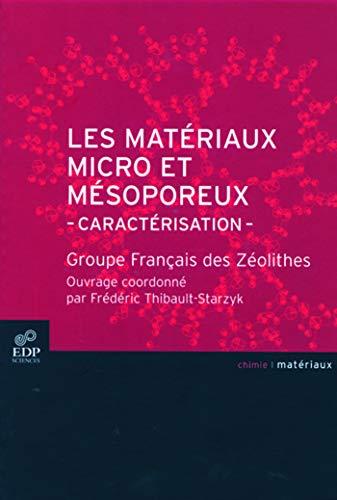 """""""les materiaux micro et mesoporeux ; caracterisation ; groupe francais des zeolithes"""": ..."""