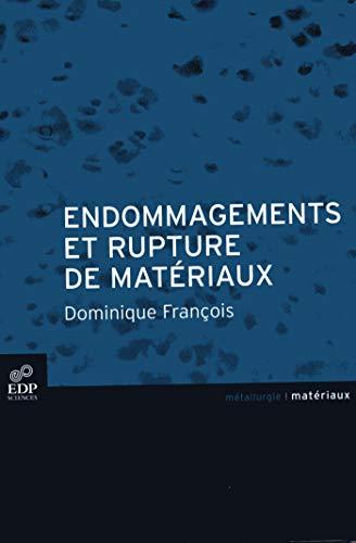 endommagements et rupture de materiaux: Dominique François