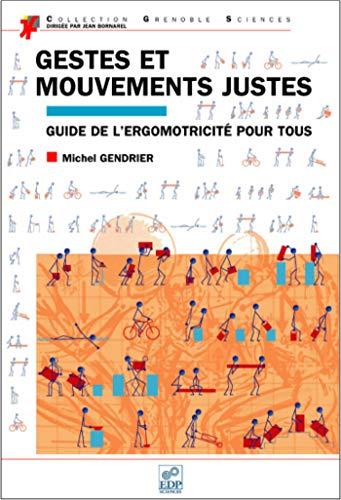 9782868837295: Gestes et mouvements justes : Guide de l'ergomotricité pour tous
