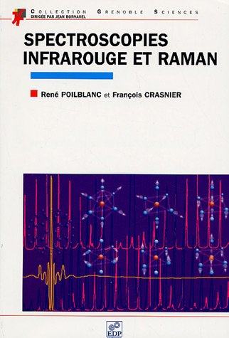 Spectroscopies infrarouge et Raman (French Edition): René Poilblanc