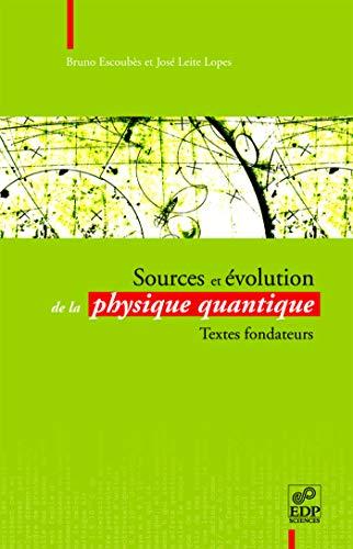 9782868838155: Sources et �volution de la physique quantique : Textes fondateurs