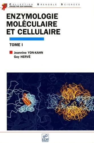 enzymologie moleculaire et cellulaire t.1: Guy Hervé, Jeannine Yon-Kahn