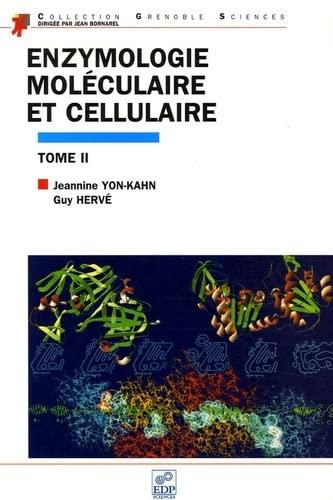 enzymologie moleculaire et cellulaire t.2: Guy Hervé, Jeannine Yon-Kahn