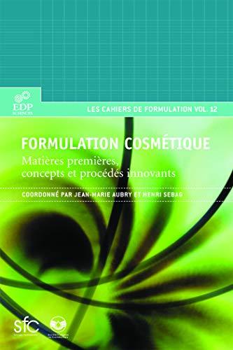 9782868838438: Formulation cosm�tique : Mati�res premi�res, concepts et proc�d�s innovants