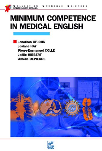 minimum competence in medical english: JONATHAN UPJOHN, JOSIANE HAY, PIERRE-EMMANUEL COLLE