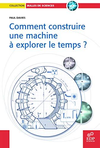 9782868839411: comment construire une machine à explorer le temps