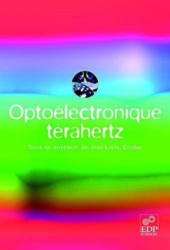 Optoélectronique térahertz: Jean-Louis Coutaz; Laurent