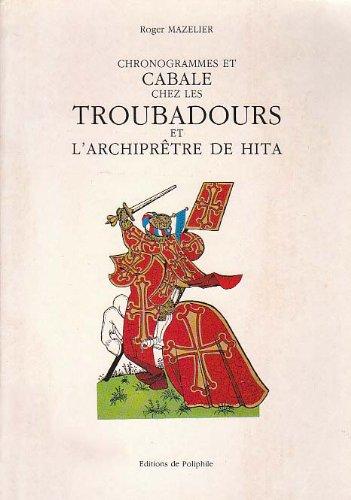 9782868880123: Chronogrammes et cabale chez les troubadours et l'archipretre de Hita (French Edition)