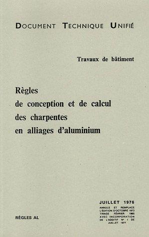 Règles de conception et de calcul des charpentes en alliages d'aluminium: CSTB