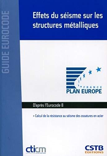 9782868914736: Effets du séisme sur les structures métalliques : Calcul de la résistance au séisme des ossatures en acier, d'après l'Eurocode 8