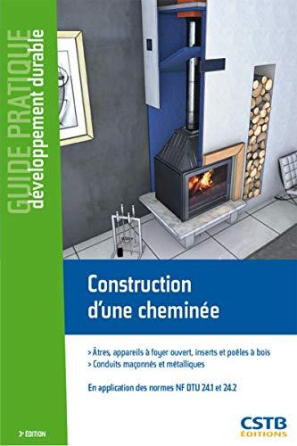 9782868915702: Construction d'une cheminée : Atres, appareils à foyer ouvert, inserts et poêle à bois. Conduits maçonnés et métalliques. En application des normes NF ... 24.2 (Guide Pratique Développement Durable)