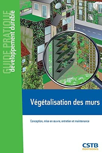 9782868916044: Végétalisation des murs : Conception, mise en oeuvre, entretien et maintenance