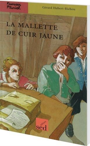 La mallette de cuir jaune: Gérard Hubert-Richou