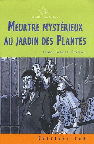 9782868937544: Meurtre mystérieux au Jardin des Plantes