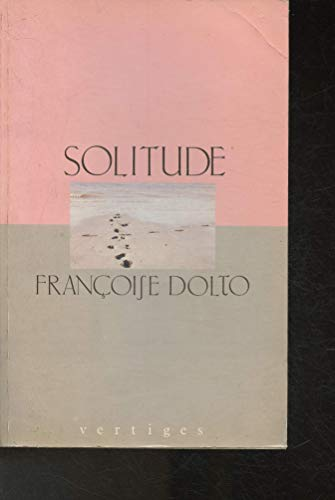 Solitude (French Edition): Dolto, Francoise