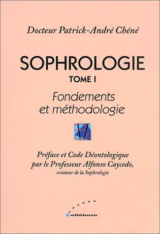 9782868980281: Sophrologie, tome 1 : Fondements et m�thodologie