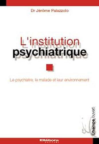 9782868980656: L'institution psychiatrique
