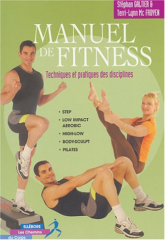 9782868980687: Manuel de fitness : Techniques et Pratiques des disciplines