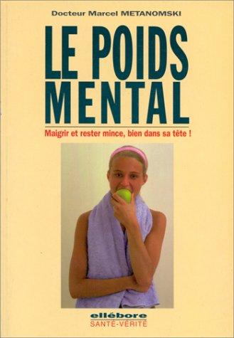 LE POIDS MENTAL - Maigrir et rester: marcel METANOMSKI