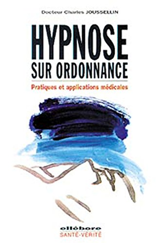 9782868985156: Joussellin charles - Hypnose sur ordonnance