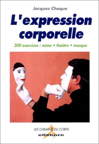 9782868985187: L'expression corporelle : 300 exercices