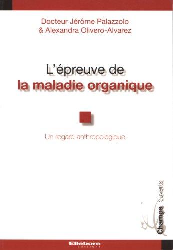 Epreuve de la maladie organique (l') -: Alexandra Olivero-Alvarez; Jérôme