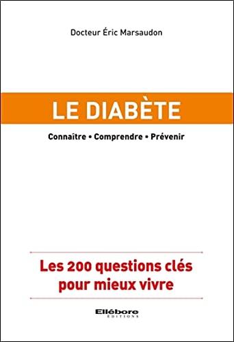 9782868989703: Le diab�te - Les 200 questions cl�s pour mieux vivre