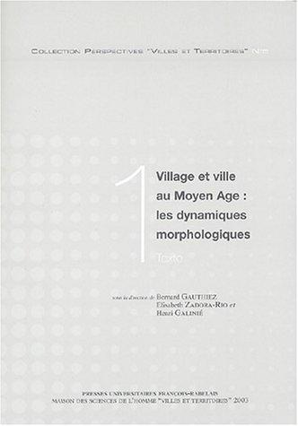 9782869061781: Village et ville au Moyen Age : les dynamiques morphologiques en 2 volumes : Tome 1, Textes ; Tome 2, Plans