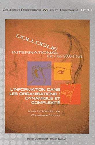 L'information dans les organisations : dynamique et complexité Volant, Christiane; ...