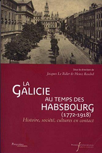 9782869062566: La Galicie au temps des Habsbourg (1772-1918) : Histoire, société, cultures en contact