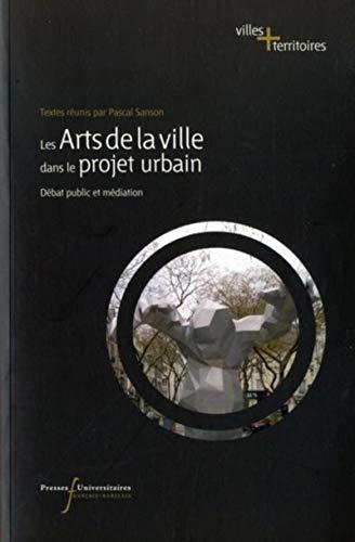 9782869062610: Le arts de la ville dans le projet urbain : Débat public et médiation