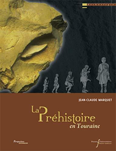 prehistoire en touraine: Jean-Claude Marquet
