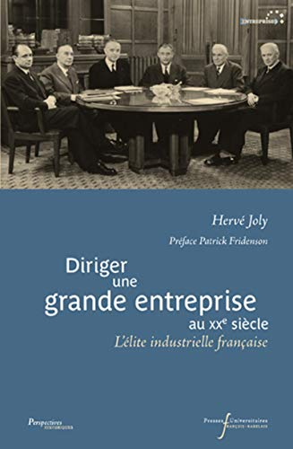 9782869062986: Diriger une grande entreprise au XXe si�cle : L'�lite industrielle fran�aise