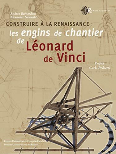 9782869063662: Construire � la Renaissance les engins de chantier de L�onard de Vinci