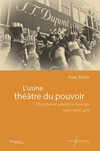 9782869063815: L'usine, théâtre du pouvoir : Direction et salariés à Faverges, mars-avril 1976