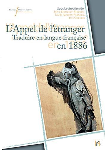 9782869063846: L'appel de l'étranger : Traduire en langue française en 1886 (Belgique, France, Québec, Suisse)