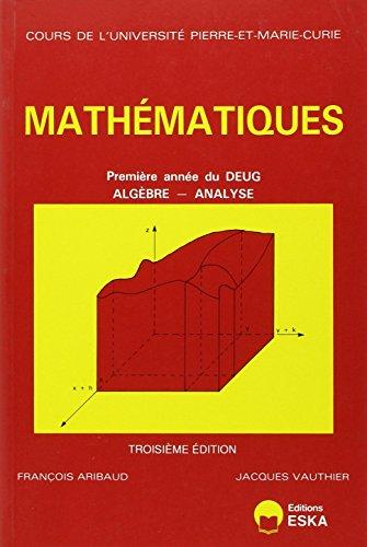 9782869110205: Cours de mathématiques : DEUG, 1ère année : algèbre, analyse
