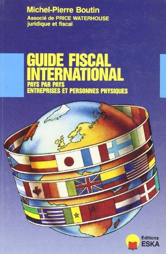 Guide Fiscal International (French Edition): Boutin