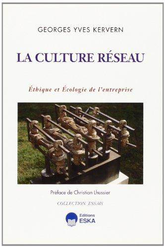 9782869111042: La Culture Réseau: Éthique et Écologie de L'entreprise.