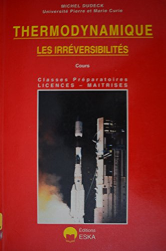 Thermodynamique les irreversibilites (French Edition)