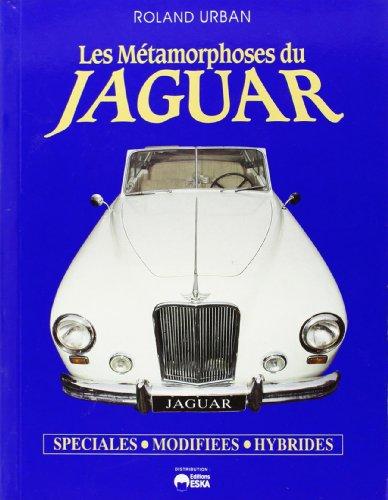 Les métamorphoses du jaguar : spéciales, modifiées,: R. Urban