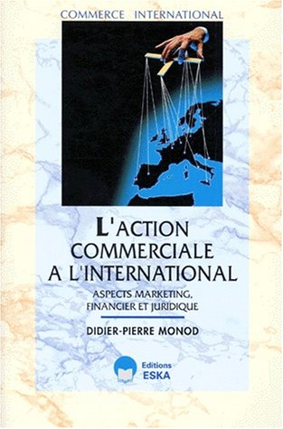 Action commerciale international (French Edition): Didier-Pierre Monod