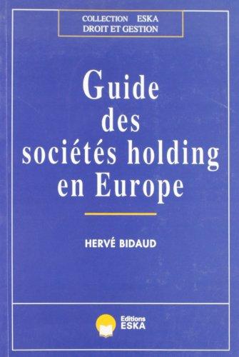 Guide des sociétés holding en europe: Bidaud, H.