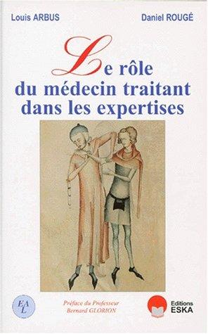 Le role du medecin traitant dans les expertises: Louis Arbus